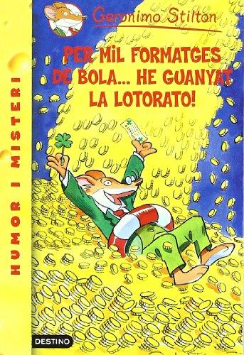 Per mil formatges de bola...he guanyat la lotorato