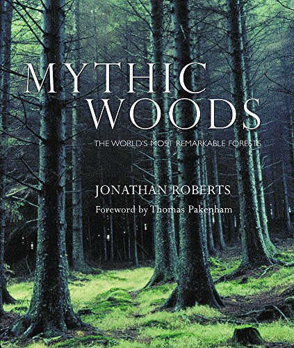 Mythic Woods: The world's most remarkable forests