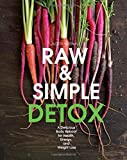 Raw and Simple Detox: A Delicious Body Reboot for Health, Energy, and Weight Loss by Judita Wignall (2015-05-15)