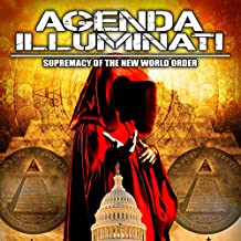 Agenda Illuminati: Supremacy of the New World Order