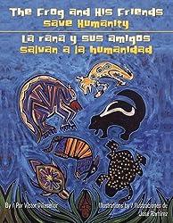 Frog and His Friends Save Humanity/La Rana y Sus Amigos Salvan ALA Humanidad by Victor Villasenor (2005-05-01)