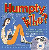Humpty Who?: A Crash Course in 80 Nursery Rhymes by Jennifer Griffin (2007-11-29)