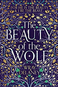 The Beauty of the Wolf by [Delaney, Wray]