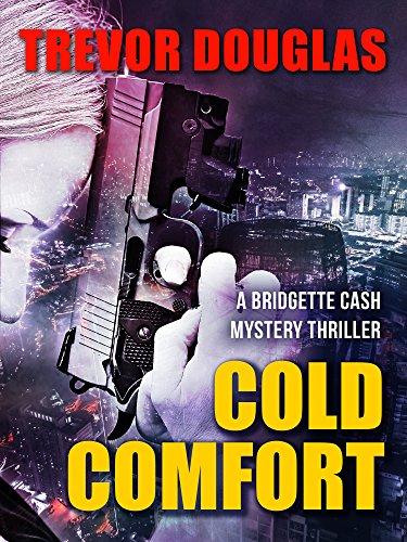 Cold Comfort (Bridgette Cash Mystery Thriller Book 1)