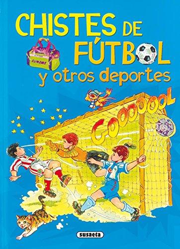 Chistes de fútbol y otros deportes (Adivinanzas Y Chistes) por Susaeta Ediciones S A