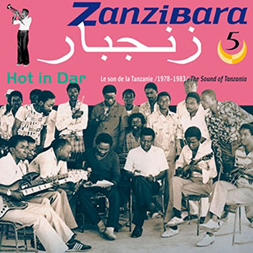 Hot in Dar-the Sound of Tansania 1978-1983