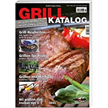 Grillkatalog. Das große Jahrbuch von Grillern für Griller