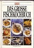 Das grosse Fischkochbuch. essen und trinken