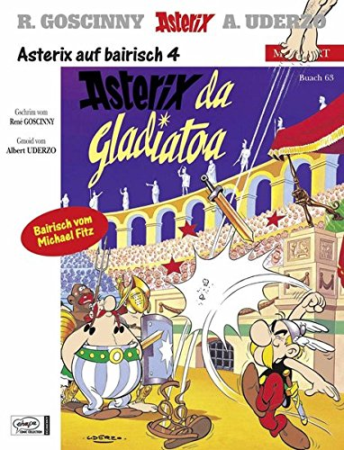 Asterix Mundart Bayrisch IV: Asterix da Gladiatoa