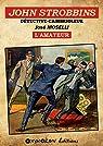 John Strobbins, tome 5 : L'amateur par Moselli