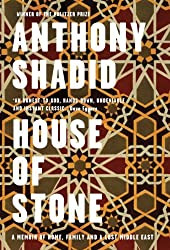 House of Stone: a Memoir of Home, Family and a Lost Middle East by Anthony Shadid (2012-08-02)