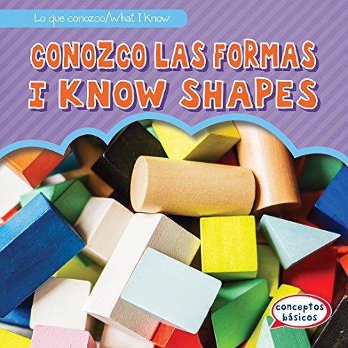 Conozco las formas / I Know Shapes (Lo Que Conozco / What I Know)