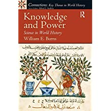 Knowledge and Power: Science in World History (Connection: Key Themes in World History)