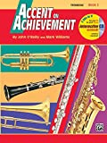 Accent on Achievement, Trombone: A comprehensive band method that develops creativity and musicianship: 2