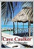Caye Caulker. Belizes Inselparadies (Tischkalender 2018 DIN A5 hoch): Die traumhafte Karibikperle von Belize (Planer, 14 Seiten ) (CALVENDO Orte) [Kalender] [Apr 01, 2017] Stanzer, Elisabeth - Elisabeth Stanzer