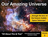 "Our Amazing Universe -- ""All About This & That"" Picture Book Series for Children (Volume 2)"