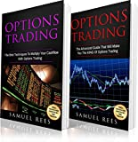 OPTIONS TRADING: 2 books in 1: The Best Techniques to Multiply your Cashflow + The Advanced Guide that Will Make You the KING of Options Trading