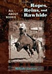 Ropes, Reins, And Rawhide: All About...