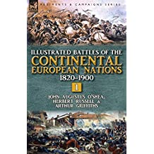 Illustrated Battles of the Continental European Nations 1820-1900: Volume 1