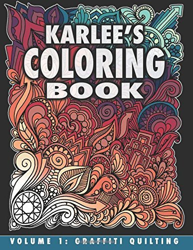 Karlee's Coloring Book Vol. 1: Graffiti Quilting: From paper to fabric and back! (Volume 1) by Karlee J. Porter (2015-10-27)