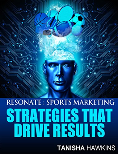 Resonate: Sports Marketing Strategies That Drive Results (English Edition) por Tanisha Hawkins
