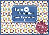 Berlin für Familien - Freizeitideen & 160 Gutscheine für die ganze Familie - Sonja Eickholz