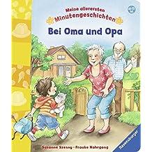 Bei Oma und Opa (Meine allerersten Minutengeschichten)