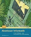 Abenteuer Informatik: IT zum Anfassen...