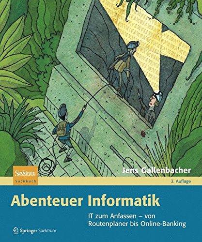 Buchcover: Abenteuer Informatik: IT zum Anfassen - von Routenplaner bis Online-Banking