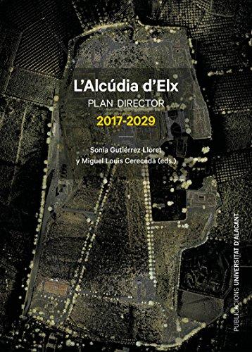 Alcúdia d'Elx, L. Plan director 2017-2029 (Publicacions Institucionals Universitat d'Alacant)