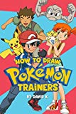 How to Draw Pokemon Trainers: The Step-by-Step Pokemon Trainers Drawing Book