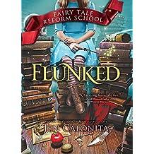 Flunked (Fairy Tale Reform School Book 1) (English Edition)