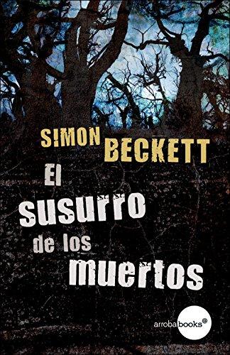 El susurro de los muertos (antropólogo forense David Hunter, 3) por Simon Beckett