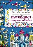 Telecharger Livres Les ateliers du calme Mosaiques Voyages extraordinaires (PDF,EPUB,MOBI) gratuits en Francaise