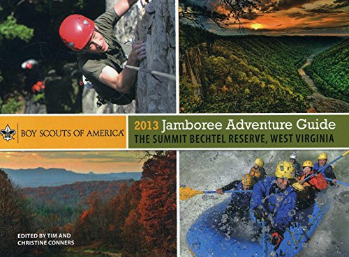 2013 Jamboree Adventure Guide: The Summit Bechtel Reserve, West Virginia