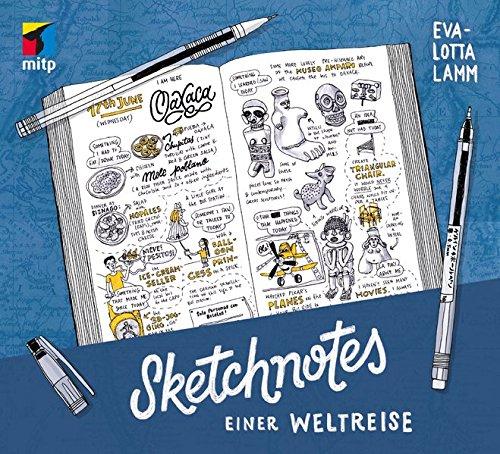 Sketchnotes einer Weltreise: Das gezeichnete Reisetagebuch - Inspirationen für dein Travel Journal (mitp Kreativ)