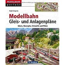 Modellbahn Gleis- und Anlagenpläne (Modellbahn perfekt)
