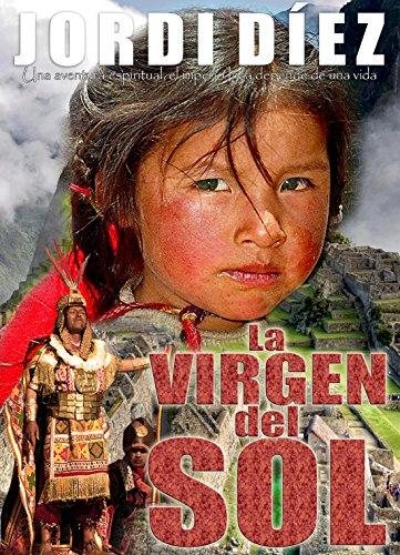 La virgen del Sol: (Novela histórica) por Jordi Díez