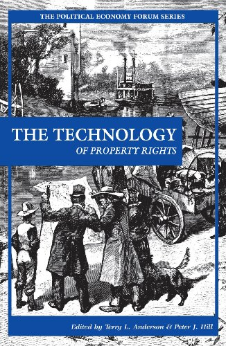 The Technology of Property Rights (The Political Economy Forum) (English Edition)
