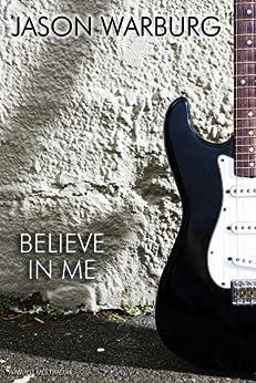 Believe in Me (English Edition) van [Warburg, Jason]