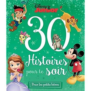 DISNEY JUNIOR - 30 Histoires pour le Soir - Pour les Petits Héros