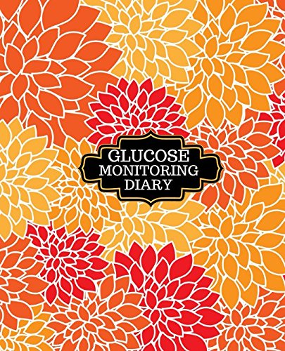 Glucose Monitoring Diary: Blood Sugar Tracking Record Book For 52 Weeks Daily Readings (Health Tracker)