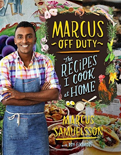 Marcus Off Duty: The Recipes I Cook at Home by Marcus Samuelsson (2014-10-21)