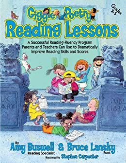 Giggle Poetry Reading Lessons: A Successful Reading-Fluency Program Parents and Teachers Can Use to Dramatically Improve Reading Skills and Scores by [Buswell, Amy, Lansky, Bruce]