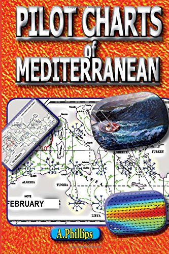 Pilot Charts of Mediterranean: Mediterranean Sailing Bible