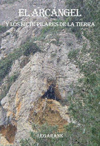 Descargar Libro Libro El Arcángel y los siete pilares de la Tierra de Legarank Legarank