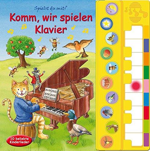 Komm, wir spielen Klavier - Liederbuch mit Klaviertastatur - Vor- und Nachspielfunktion - 10 beliebte Kinderlieder - Pappbilderbuch