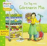 Ein Tag mit Gärtnerin Mia: Klappenbuch Berufe (Bilderbuch ab 2 Jahre)