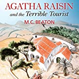Agatha Raisin and the Terrible Tourist: Agatha Raisin, Book 6
