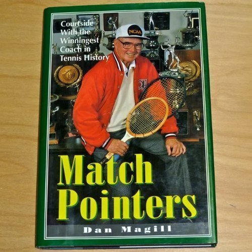 Match Pointers: Courtside With the Winningest Coach in Tennis History (Cambridge Monographs on Mechanics) by Dan Magill (1995-04-02) par Dan Magill